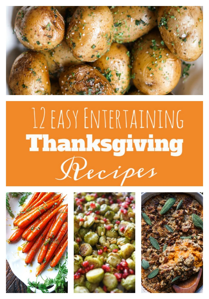 Thanksgiving Entertaining 12 easy entertaining thanksgiving recipes